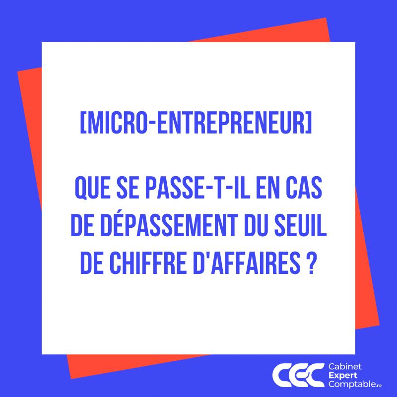 Micro entrepreneur Que se passe t il en cas de dépassement du seuil de chiffre daffaires