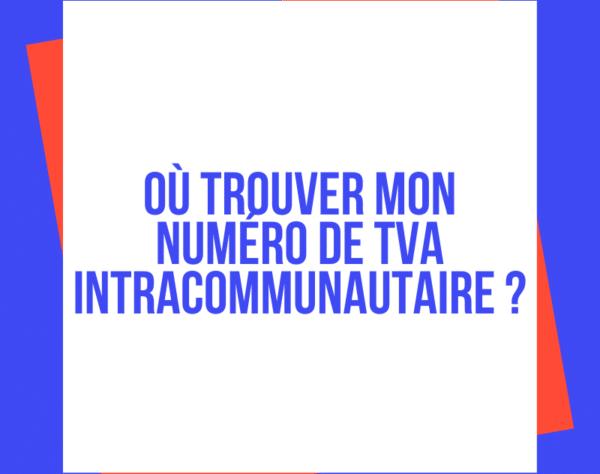 Où trouver mon numéro de TVA intracommunautaire